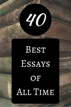 tips for crafting your best college essay college entrance  40 best essays of all time links