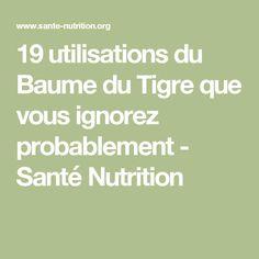 19 utilisations du Baume du Tigre que vous ignorez probablement - Santé Nutrition