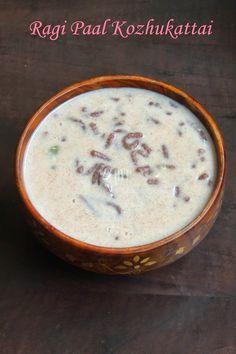 Ragi Paal Kozhukattai/Fingermillet Paal Kozhukattai - Version 2 Indian Food Recipes, Kerala Recipes, Healthy Recipes, Malt Recipe, Millet Recipes, Kerala Food, Indian Breakfast, South Indian Food, Breakfast Recipes