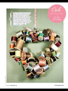 Tie vintage spools onto a wreath form to create your own one-of-a-kind decorative wreath.  This would be a fun addition to a sewing room.