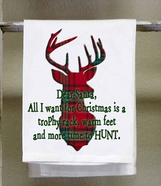 All I want for Christmas is a trophy rack warm feet and more time to hunt ,  Plaid Deer Antlers  Kitchen Towel, Dish Towel, hunting by barandbistroco on Etsy