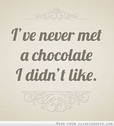 """I've never met a chocolate I didn't like."" Leave a comment: What's your favorite chocolate? Chocolate Lovers Quotes, Chocolate Humor, I Love Chocolate, Chocolate Sayings, Chocolate Shop, Chocolate Covered, White Chocolate, Chocolate Pasta, Divine Chocolate"