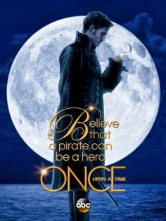 Once Upon a Time Season 3 Promo Poster - Believe that a pirate can be a hero.