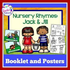 Nursery Rhymes You will find an easy to use booklet and posters that are perfect for young learners. This product provides nursery rhymes activities for a mini-unit, or add to an existing unit. Either way, these activities are engaging and fun! Contains: - Jack and Jill Black line