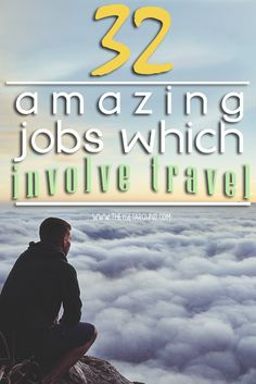 32 Amazing Jobs That Involve Travelling   They Get Around