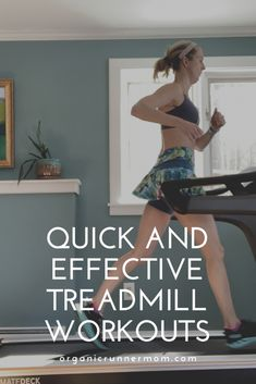 Quick and Effective Treadmill Workouts - Organic Runner Mom