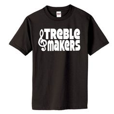 Treble Makers Pitch Perfect Shirt $13.99....i need this shirt!!!