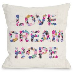 Love Dream Hope Pillow by Angela Nickeas ($100) ❤ liked on Polyvore featuring home, home decor, throw pillows, hippie home decor, inspirational throw pillows and inspirational home decor
