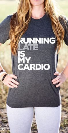 Running Late Is My Cardio - Funny Shirt - Funny Workout Shirt - Funny Running…