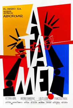 "graphic film poster: Atame - Almodovar's film 1989 (""Tie Me Up! Tie Me Down!"") with Victoria Abril as Marina Osorio & the role that launched Antonio Banderas's international career as Ricky • http://www.imdb.com/title/tt0101026/?ref_=fn_al_tt_2"