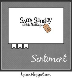Sweet Sunday Sketch Challenge #155 by Karen Giron @ The Sweetest Thing