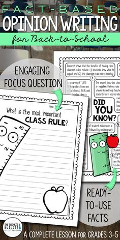 "Opinion Writing for back to school, with carefully chosen facts included for students to analyze, discuss, and use to support their opinion to an engaging focus question: ""What is the most important class rule?"" Complete with lesson plan, printables, and extensions. Gr 3-5 ($)."