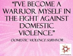 I've Become A Warrior Myself In The Fight Against Domestic Violence.   #Stop #Domestic #Violence