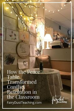 "How the Peace Table Transformed Conflict Resolution in the Classroom (from Fairy Dust Teaching) Traditionally, there is a peace rose that children can present to a child they have a conflict with and ""go"" to the table to work it out."