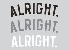 Alright, Alright, Alright. T-Shirt   SnorgTees