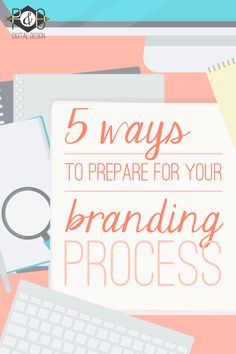 5 Ways to Prepare for Your Branding Process: a guide to making your small business logo and brand a success | from the Pickles & Oliver Blog