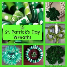 15 St. Patrick's Day Wreaths...time to start thinking about the next holiday! :) #wreath #diy