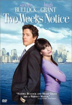 Two Weeks Notice (love this movie!)