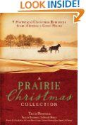 A Prairie Christmas Collection: 9 Historical Christmas Romances from America's Great Plains:Amazon:Kindle Store