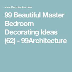99 Beautiful Master Bedroom Decorating Ideas (62) - 99Architecture