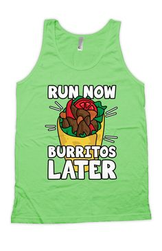 Funny Running Tank Top For the same design in a Racerback Tank Top: https://www.etsy.com/ca/listing/267943923/funny-running-tank-run-now-burritos