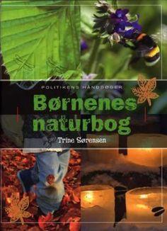 Læs om Børnenes naturbog (Politikens håndbøger). Bogen fås også som eller Brugt bog. Bogens ISBN er 9788756771634, køb den her Books To Read, Reading, Nature, Politics, Word Reading, Reading Books, Libros