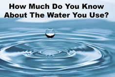 How much do you know about the water you use? Where does it come from and how does it get to your tap? We found out.