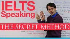 IELTS Speaking: The Secret Method
