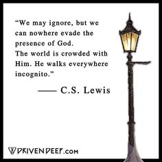 C S Lewis: we may ignore, but we can nowhere...