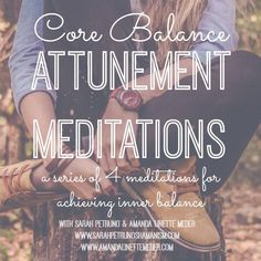 Core Balance Attunement Meditation Series - with Amanda Meder and Sarah Petruno