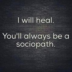 recovering after dating a sociopath Learn the six critical stages of healing from emotional abuse  was a certified sociopath  of man for when i decide i'm ready to start dating again in.