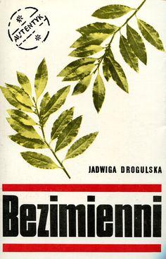 """""""Bezimienni"""" Jadwiga Drogulska Cover by Mieczysław Kowalczyk Book series Autentyk Published by Wydawnictwo Iskry 1973"""