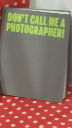 """C PHOTO 10: Don't call me a photographer!"" de Elena Ochoa Foster. Ivory Press."