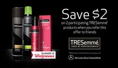Get $2 off any 2 participating TRESemmé® products at Walgreens when you refer this offer to friends. #TresemmeRunwayHair
