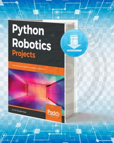 Free Book Python Robotics Projects First Edition By Prof. Computer Projects, Robotics Projects, Electronic Circuit Projects, Arduino Projects, Electronics Projects, Hobby Electronics, Robot Programming, Learn Programming, Python Programming