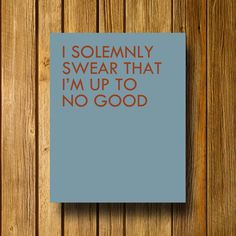 I Solemnly Swear That I'm Up To No Good 8 x 10 by EntropyTradingCo, $9.99