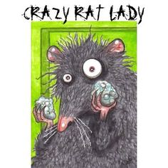 CRAZY RAT LADY FUNNY RATS shirt.  I told my kids I will not become a crazy rat lady LOL