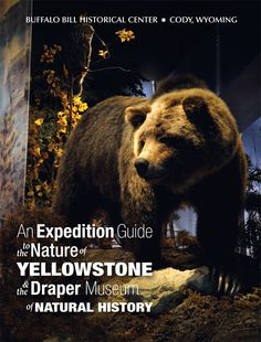 Draper Museum in the BBHC. Book: An Expedition Guide to the Nature of Yellowstone