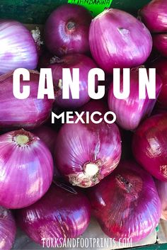 The lesser known markets of Cancun are well worth a visit to taste some of Mexico's delicious food.
