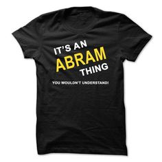 Its An Abram Thing - #hostess gift #bridal gift. WANT IT => https://www.sunfrog.com/Names/Its-An-Abram-Thing.html?68278