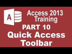 Access 2013 for Beginners Part 10: Customing the Quick Access Toolbar (QAT) - YouTube