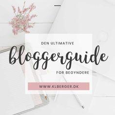 Den ultimative bloggerguide for begyndere