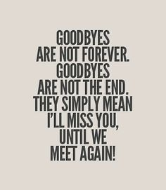 I know I will see you again but when I   see you for first time in a long time means I'm going to give you the biggest hug of your life