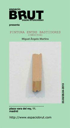 PINTURA ENTRE BASTIDORES (INÉDITOS) by Miguel Ângelo Martins in espacioBRUT (23 Mars-28 April) Mars, Pintura, March