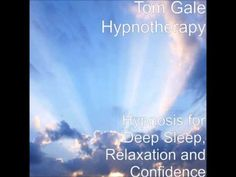 ▶ Tom Gale Hypnotherapy - Hypnosis for deep sleep, relaxation and confidence - YouTube