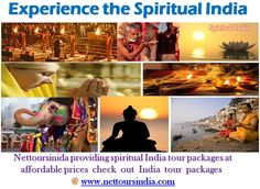 Nettoursinida providing spiritual India tour packages at affordable prices. To know more about tourism in India log on to http://www.nettoursindia.com/