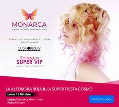 MONARCA System te lleva al evento de la Alfombra Roja y la super fiesta Cosmobeauty. Registra tus datos aquí y entra al sorteo de entradas Super-VIP... www.sorteos.monarca.pe