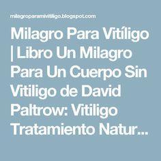 Pomada meladinina para el vitiligo como curar el vitiligo pinterest milagro para vitligo libro un milagro para un cuerpo sin vitiligo de david paltrow fandeluxe Gallery