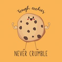 Shop Tough Cookies Never Crumble- Awesome Cookie Gift cookie t-shirts designed by IlluminatedDesign as well as other cookie merchandise at TeePublic. Funny Food Puns, Punny Puns, Cute Jokes, Cute Puns, Cookie Quotes, Baking Quotes, Cute Food Drawings, Pun Card, Cute Doodles
