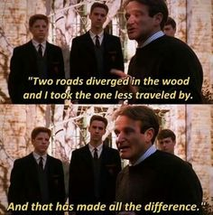 Dead Poets Society roadnottaken We read this piem at school in grade and I loved at that very moment.then I heard it in Dead Poets Society .I fell for it all over again Film Quotes, Poetry Quotes, Dead Poets Society Quotes, Robin Williams Quotes, Oh Captain My Captain, Best Movie Lines, Favorite Movie Quotes, Series Movies, Old Movies